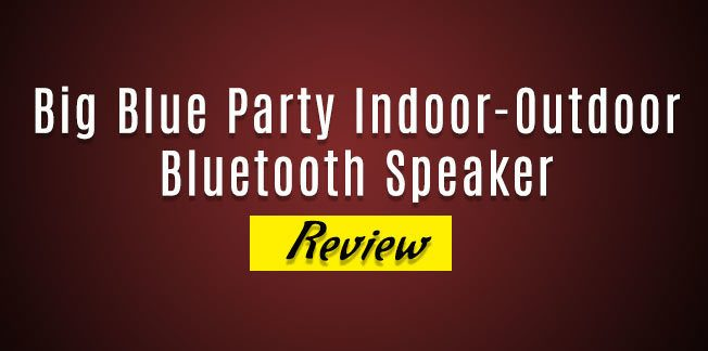 Big Blue Party Indoor-Outdoor Bluetooth Speaker Review