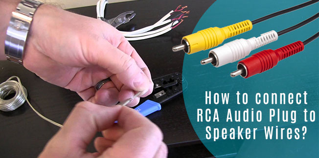 How to connect RCA Audio Plug to Speaker Wires how to connect rca audio plug to speaker wires?