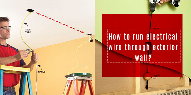 How to run electrical wire through exterior wall