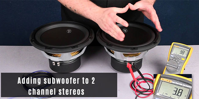 Adding subwoofer to 2 channel stereos