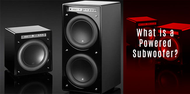 What is a Powered Subwoofer