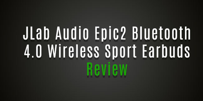 JLab Audio Epic2 Bluetooth 4.0 Wireless Sport Earbuds Review