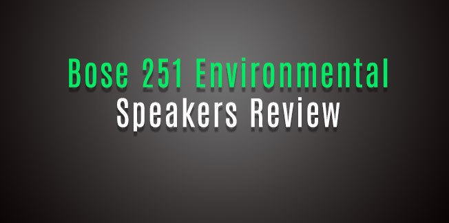 Bose 251 Environmental Speakers Review