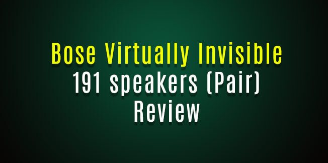 Bose Virtually Invisible 191 speakers Review
