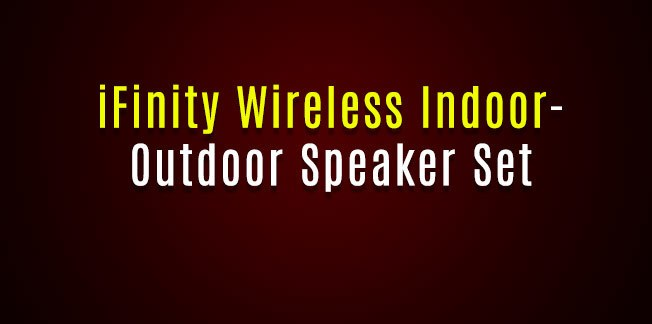 iFinity Wireless Indoor-Outdoor Speaker Set