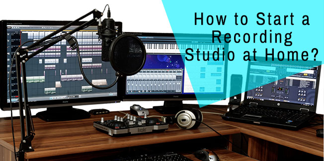 How to Start a Recording Studio at Home?-Details Guide