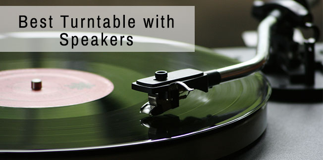 Best Turntable with Speakers– Reviews and Buyers Guide [Updated 2020]